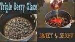 Triple Berry Glaze Recipe